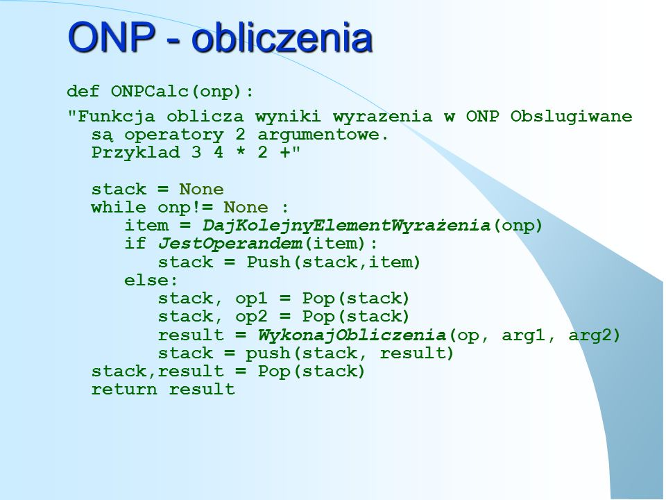 ONP - obliczenia def ONPCalc(onp):