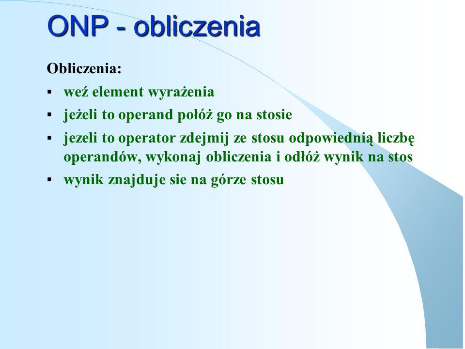 ONP - obliczenia Obliczenia: weź element wyrażenia