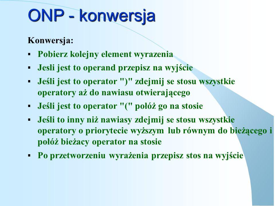 ONP - konwersja Konwersja: Pobierz kolejny element wyrazenia