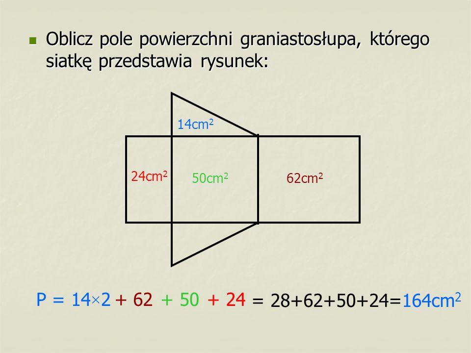 Oblicz pole powierzchni graniastosłupa, którego siatkę przedstawia rysunek: