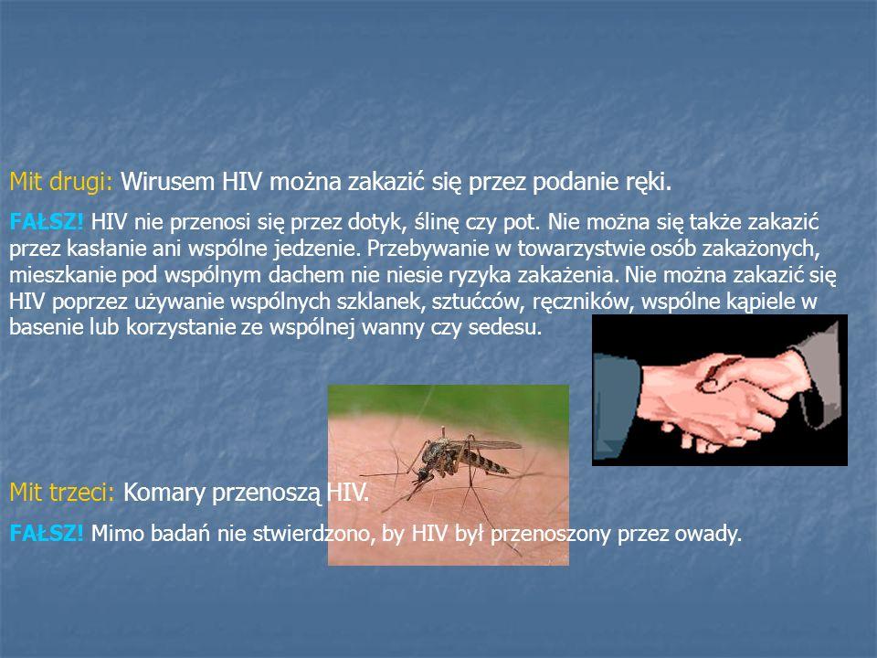 Mit drugi: Wirusem HIV można zakazić się przez podanie ręki.