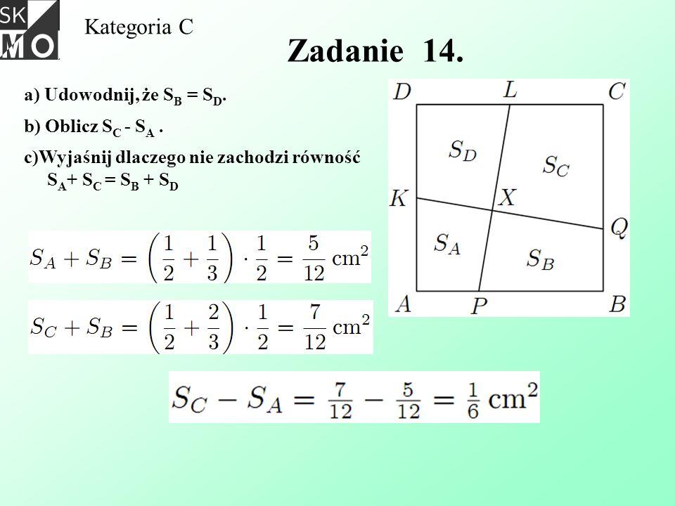 Zadanie 14. Kategoria C b) Oblicz SC - SA .