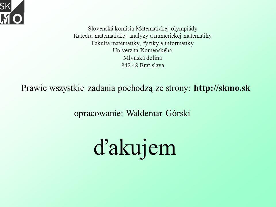 ďakujem Prawie wszystkie zadania pochodzą ze strony: http://skmo.sk
