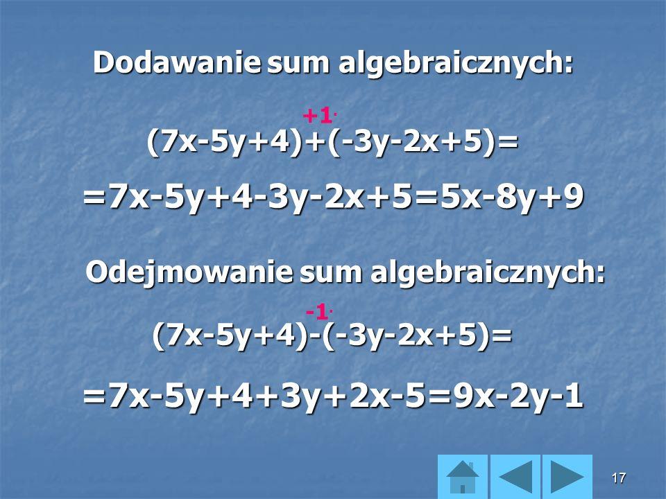 Dodawanie sum algebraicznych: Odejmowanie sum algebraicznych: