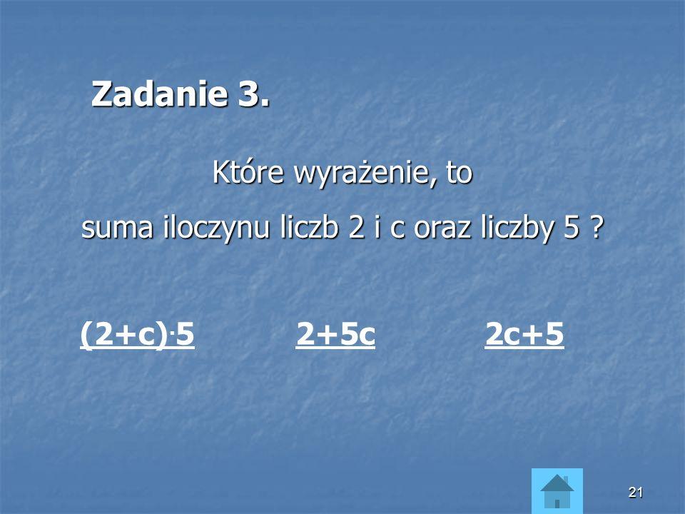 suma iloczynu liczb 2 i c oraz liczby 5