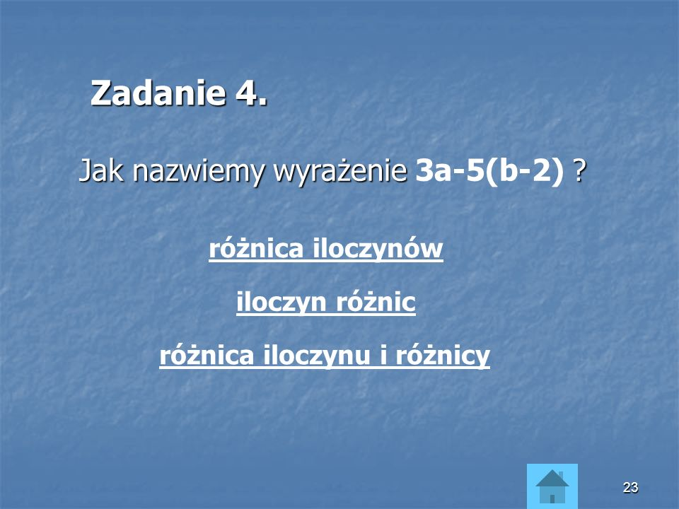 Zadanie 4. Jak nazwiemy wyrażenie 3a-5(b-2) różnica iloczynów