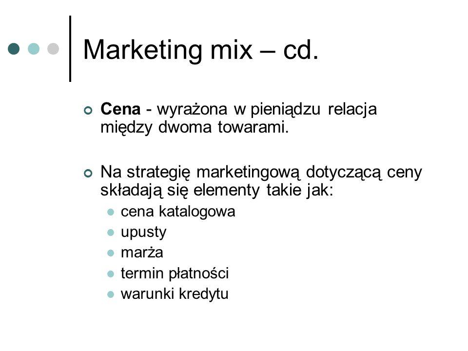 Marketing mix – cd. Cena - wyrażona w pieniądzu relacja między dwoma towarami.