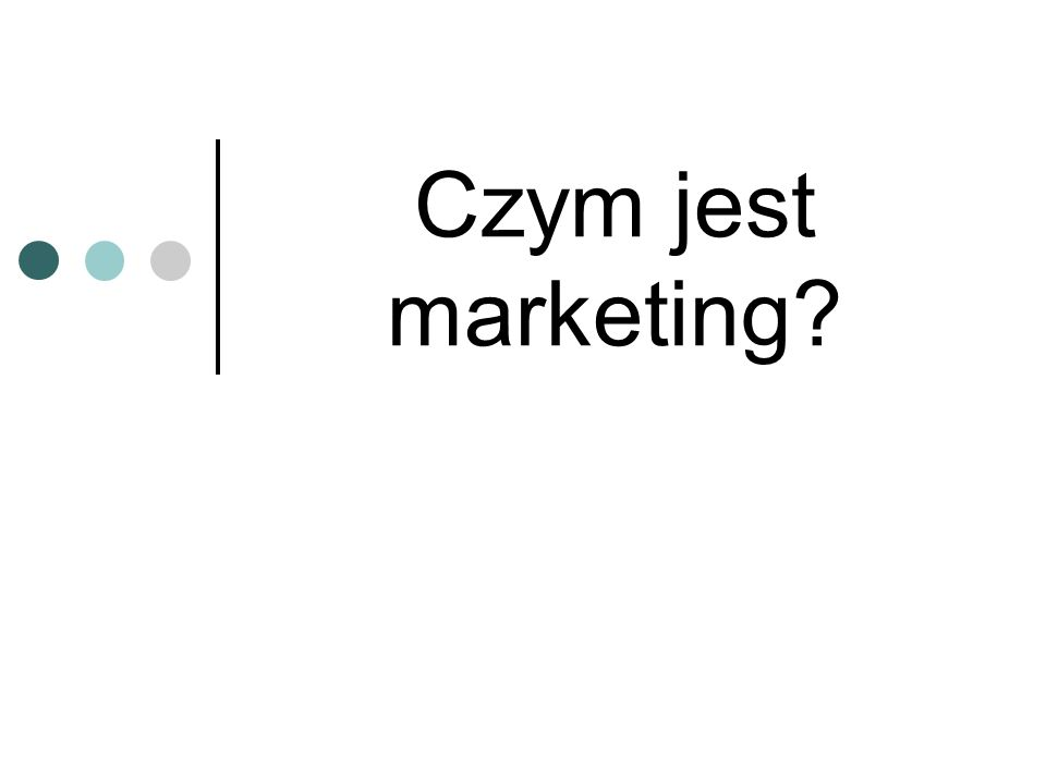 Czym jest marketing