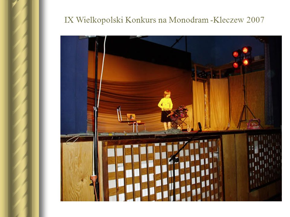 IX Wielkopolski Konkurs na Monodram -Kleczew 2007