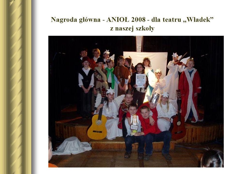 """Nagroda główna - ANIOŁ 2008 - dla teatru """"Władek z naszej szkoły"""
