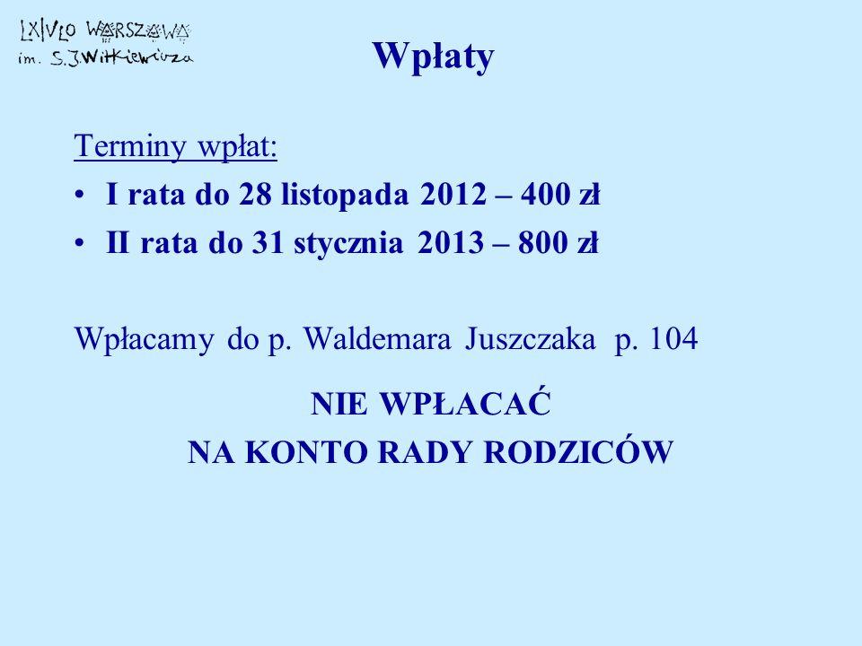 Wpłaty Terminy wpłat: I rata do 28 listopada 2012 – 400 zł
