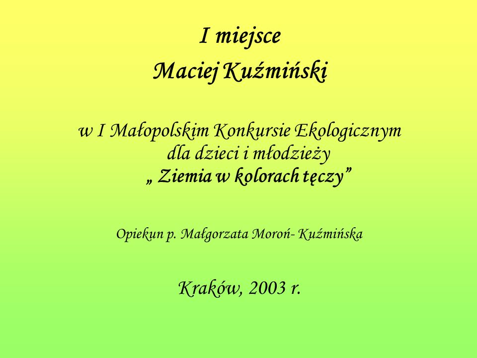 Opiekun p. Małgorzata Moroń- Kuźmińska