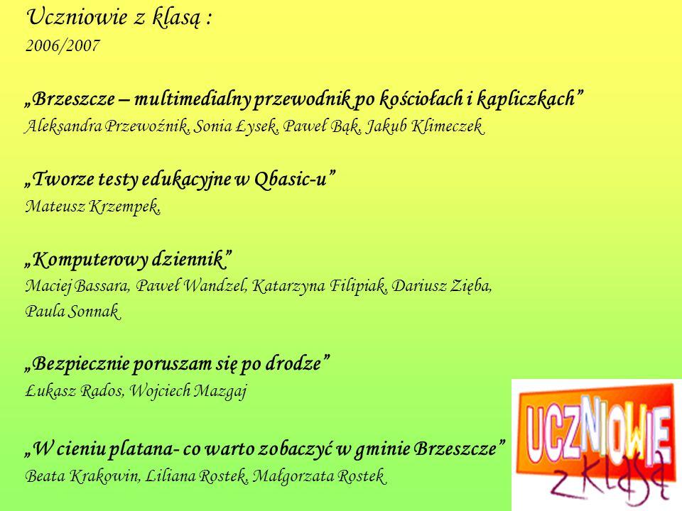 """Uczniowie z klasą : 2006/2007. """"Brzeszcze – multimedialny przewodnik po kościołach i kapliczkach"""