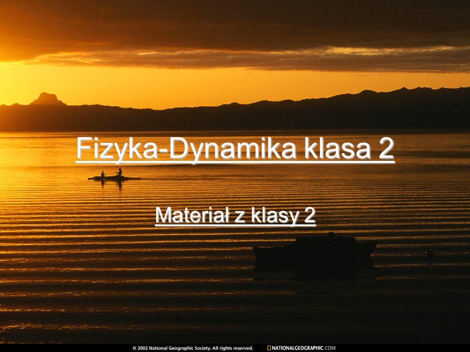 Fizyka-Dynamika klasa 2