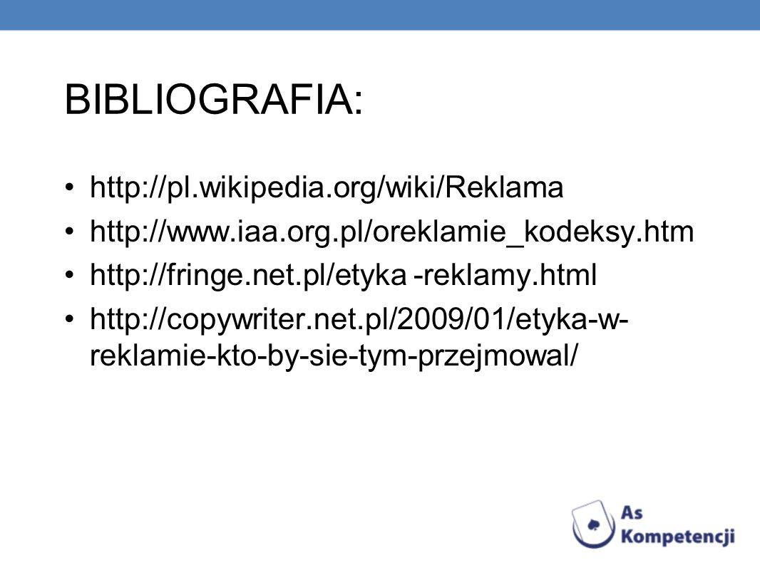BIBLIOGRAFIA: http://pl.wikipedia.org/wiki/Reklama