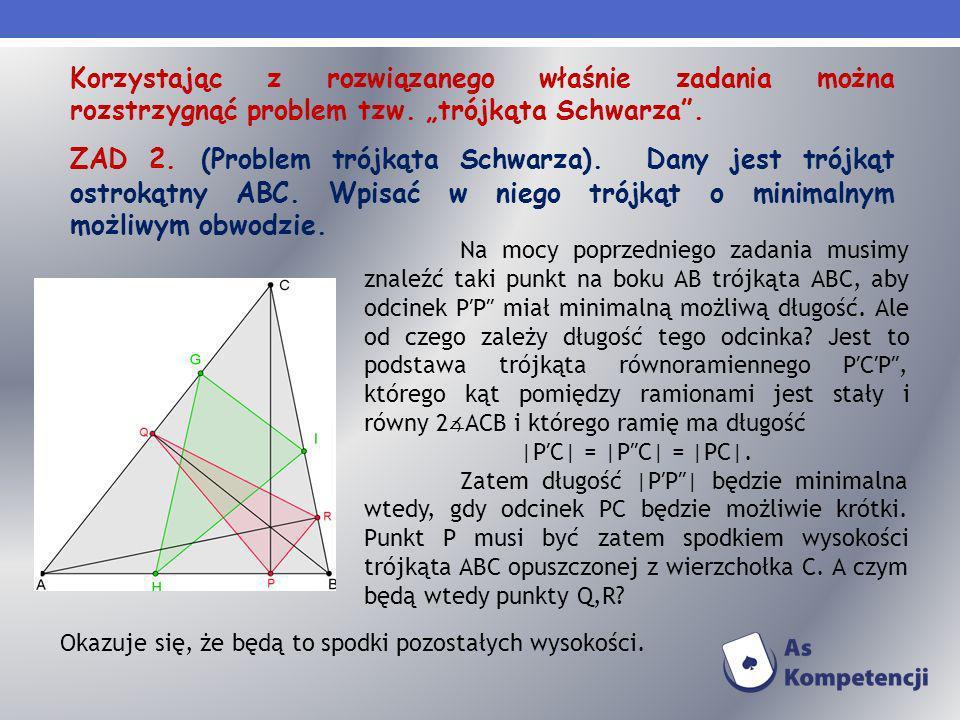 """Korzystając z rozwiązanego właśnie zadania można rozstrzygnąć problem tzw. """"trójkąta Schwarza ."""