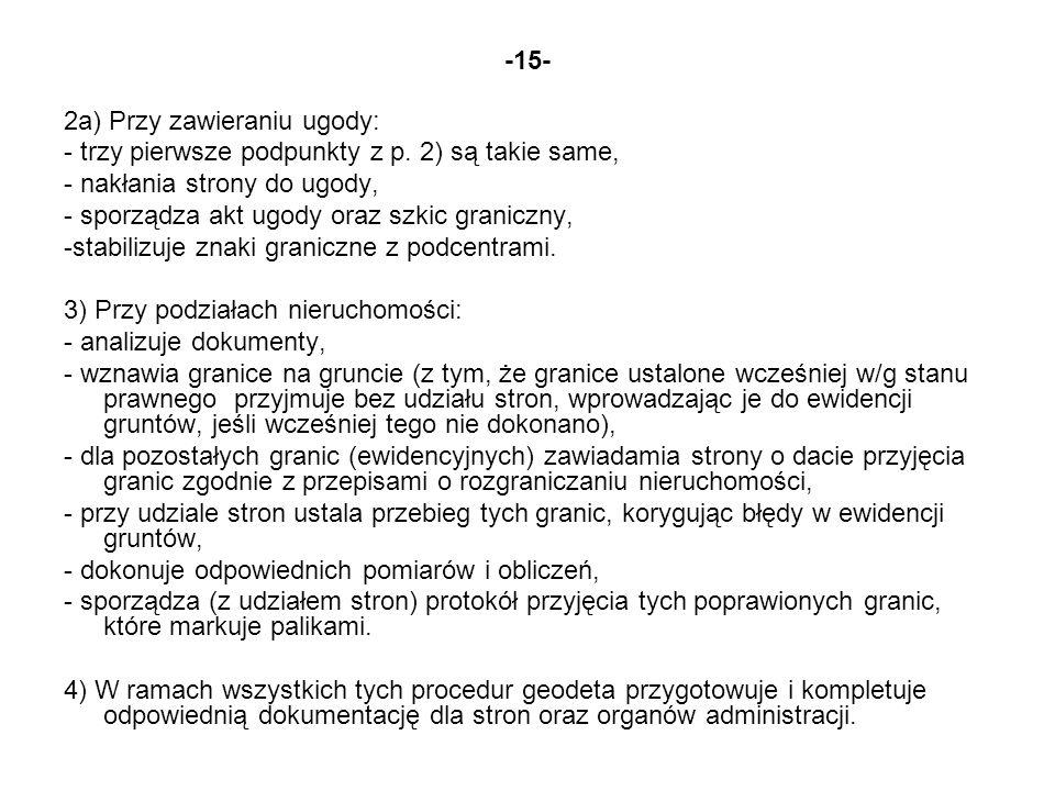 -15- 2a) Przy zawieraniu ugody: - trzy pierwsze podpunkty z p. 2) są takie same, - nakłania strony do ugody,