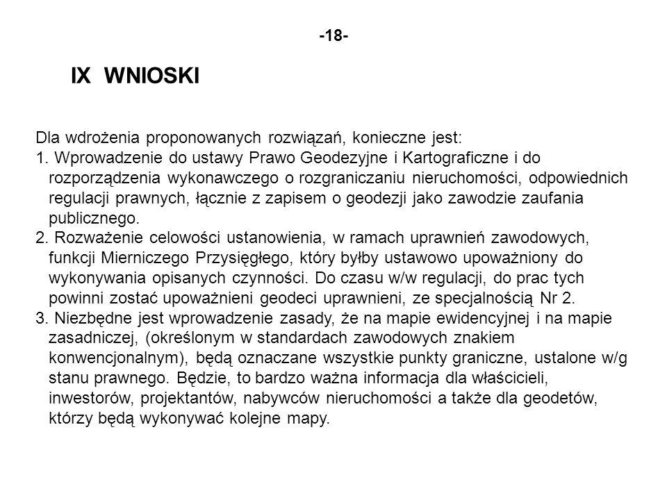 IX WNIOSKI -18- Dla wdrożenia proponowanych rozwiązań, konieczne jest: