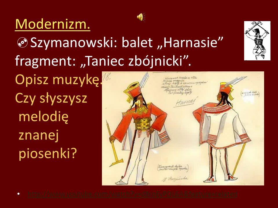 """Modernizm. Szymanowski: balet """"Harnasie fragment: """"Taniec zbójnicki"""