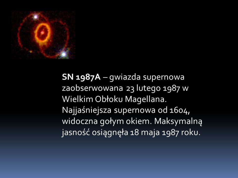 SN 1987A – gwiazda supernowa zaobserwowana 23 lutego 1987 w Wielkim Obłoku Magellana.