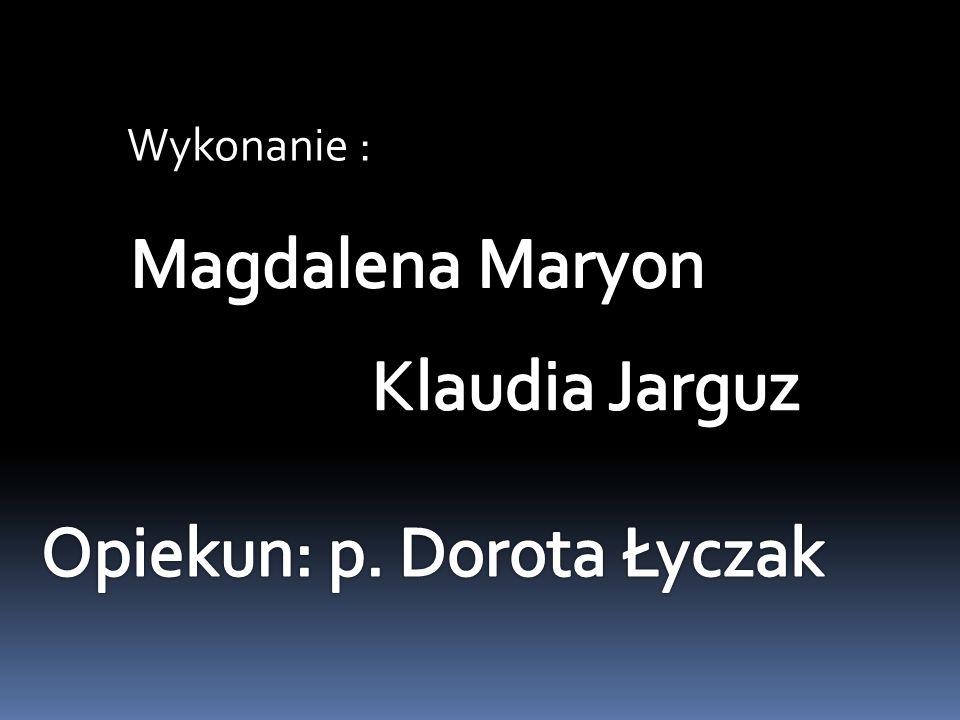 Opiekun: p. Dorota Łyczak