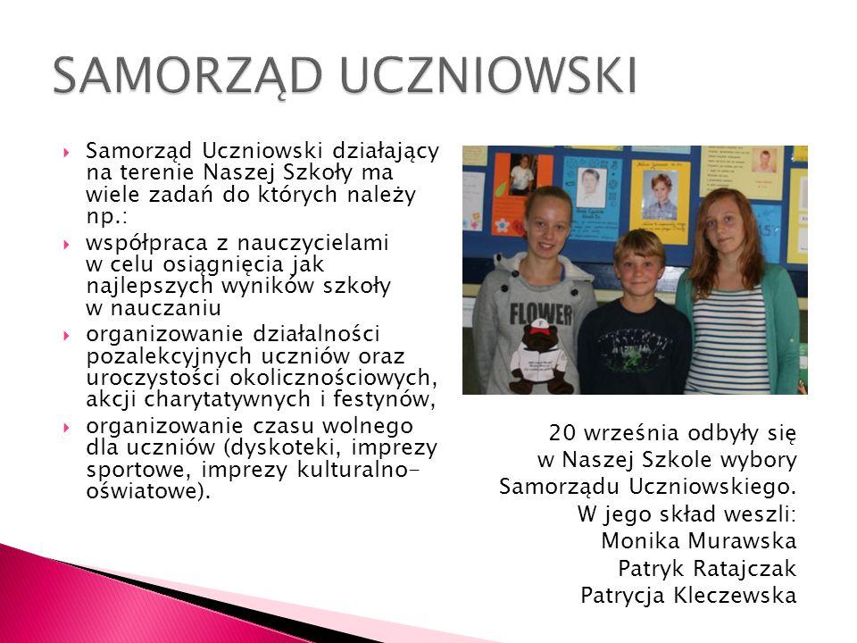 SAMORZĄD UCZNIOWSKI Samorząd Uczniowski działający na terenie Naszej Szkoły ma wiele zadań do których należy np.: