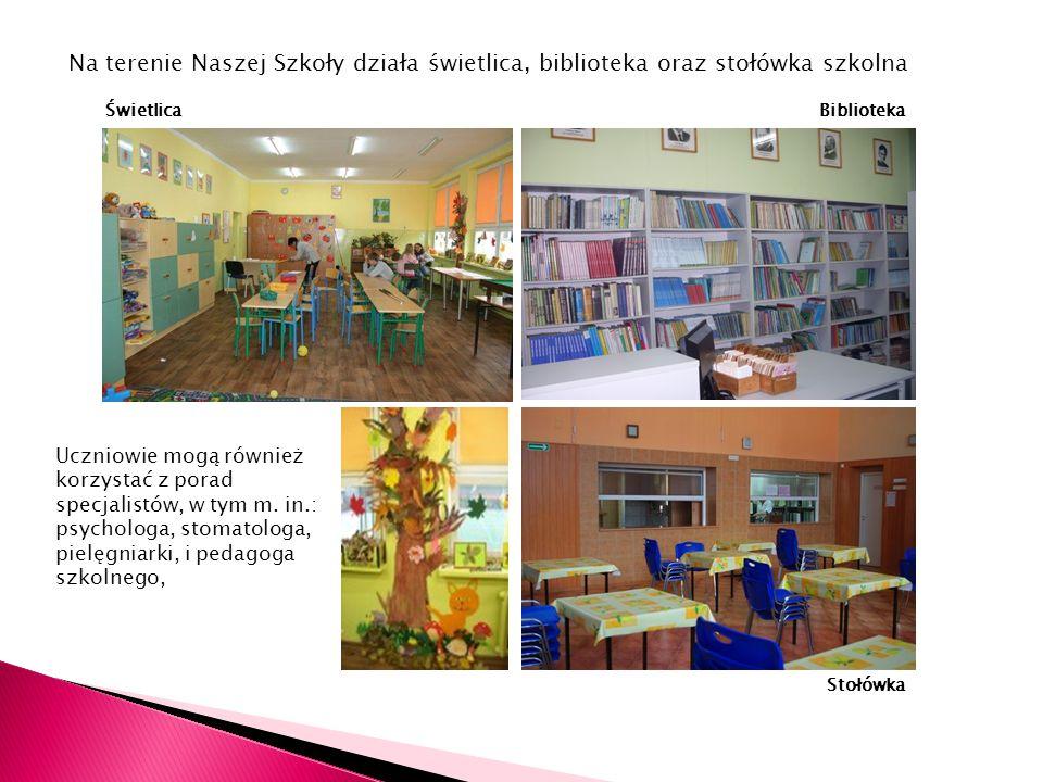 Na terenie Naszej Szkoły działa świetlica, biblioteka oraz stołówka szkolna