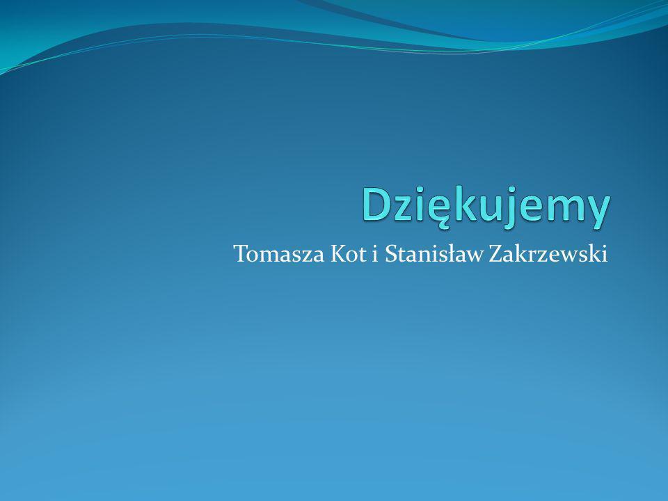 Tomasza Kot i Stanisław Zakrzewski