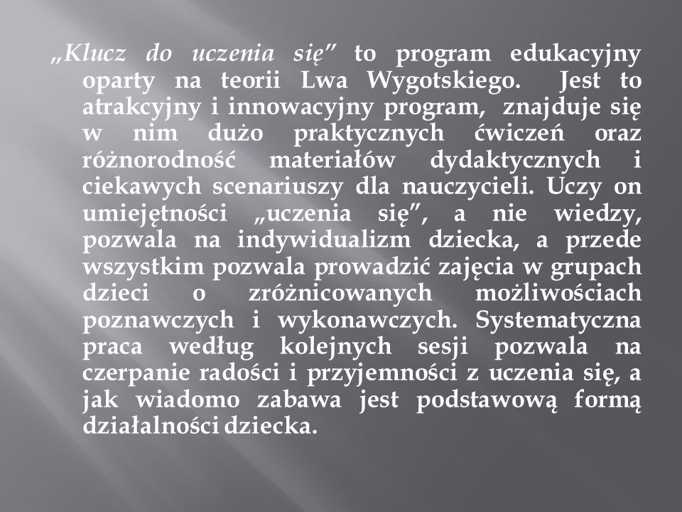"""""""Klucz do uczenia się to program edukacyjny oparty na teorii Lwa Wygotskiego."""