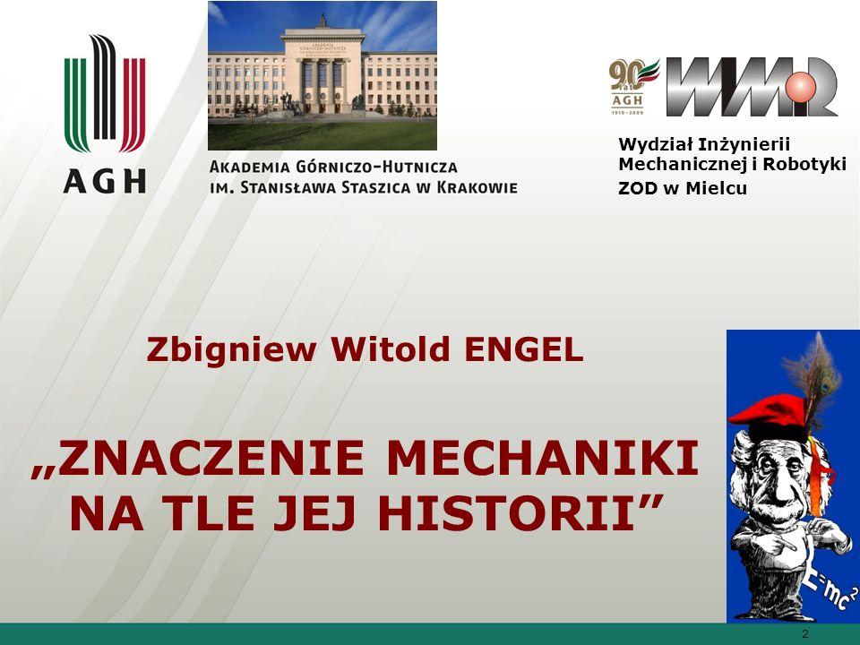 """Zbigniew Witold ENGEL """"ZNACZENIE MECHANIKI NA TLE JEJ HISTORII"""