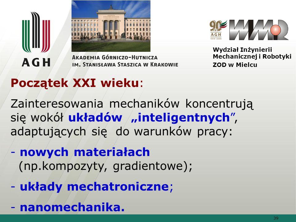- nowych materiałach (np.kompozyty, gradientowe);