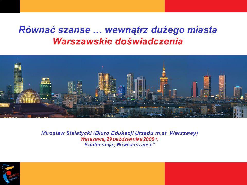 Równać szanse … wewnątrz dużego miasta Warszawskie doświadczenia