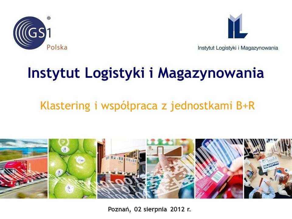 Instytut Logistyki i Magazynowania Klastering i współpraca z jednostkami B+R