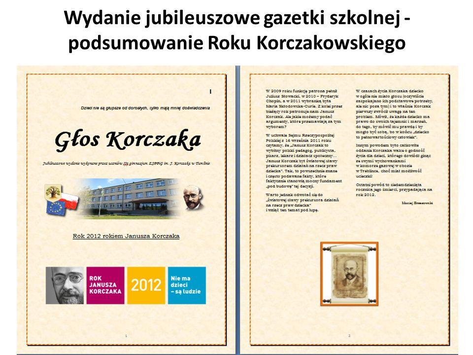 Wydanie jubileuszowe gazetki szkolnej - podsumowanie Roku Korczakowskiego