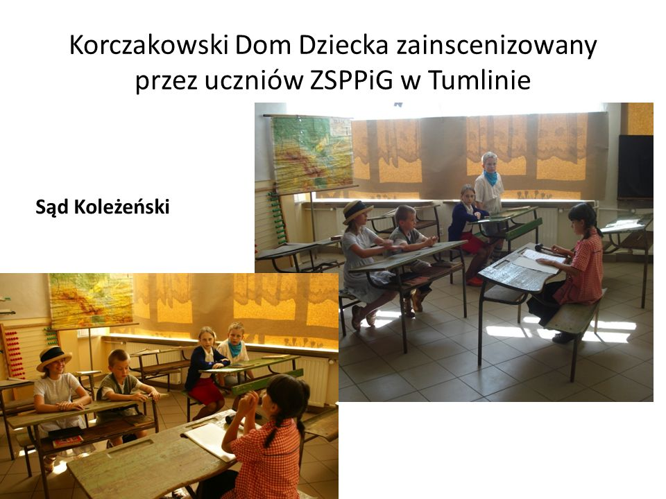 Korczakowski Dom Dziecka zainscenizowany przez uczniów ZSPPiG w Tumlinie