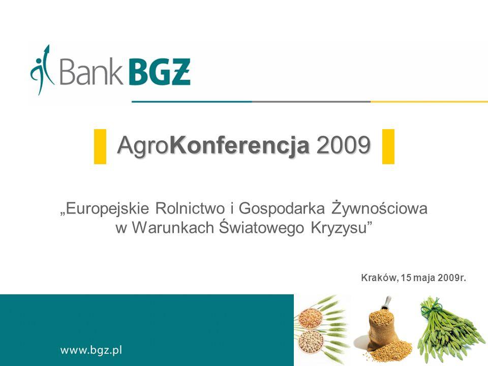 """AgroKonferencja 2009 """"Europejskie Rolnictwo i Gospodarka Żywnościowa w Warunkach Światowego Kryzysu"""