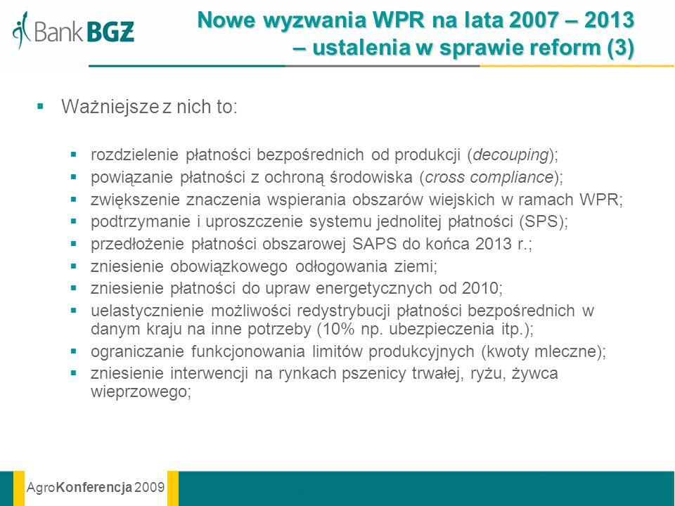 Nowe wyzwania WPR na lata 2007 – 2013 – ustalenia w sprawie reform (3)
