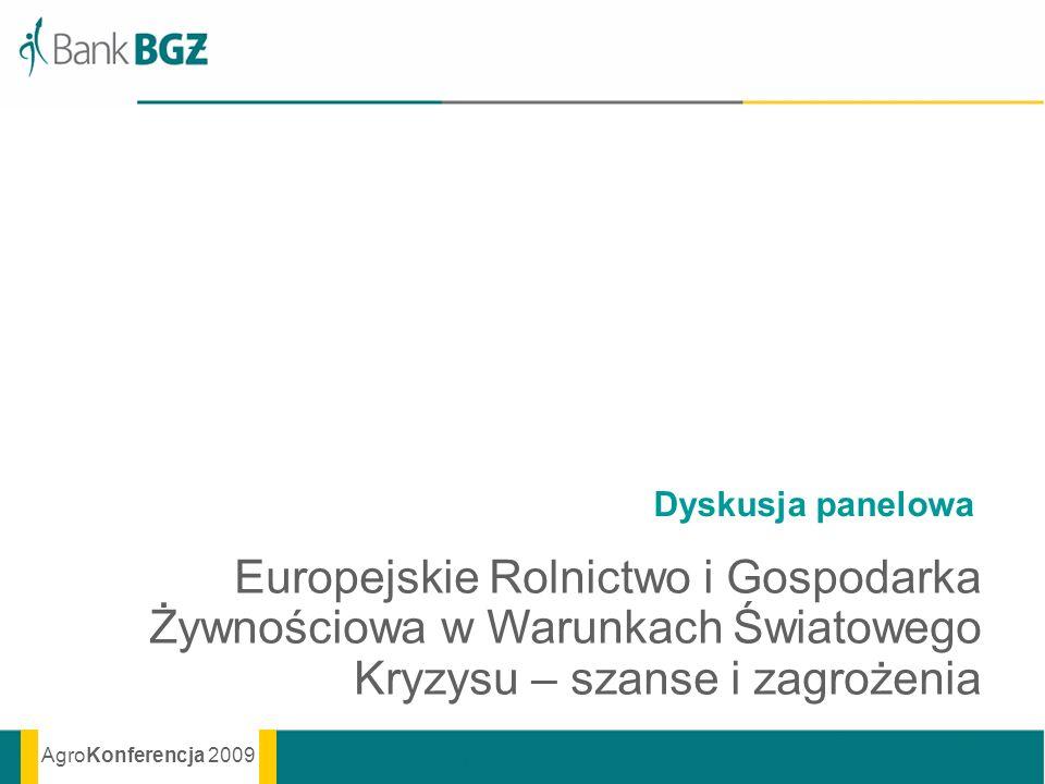 Dyskusja panelowa Europejskie Rolnictwo i Gospodarka Żywnościowa w Warunkach Światowego Kryzysu – szanse i zagrożenia.