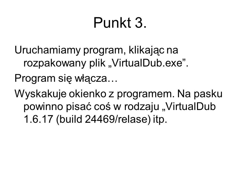 """Punkt 3. Uruchamiamy program, klikając na rozpakowany plik """"VirtualDub.exe . Program się włącza…"""