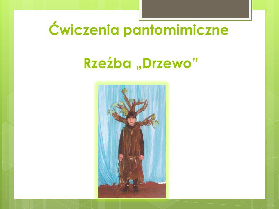 """Ćwiczenia pantomimiczne Rzeźba """"Drzewo"""