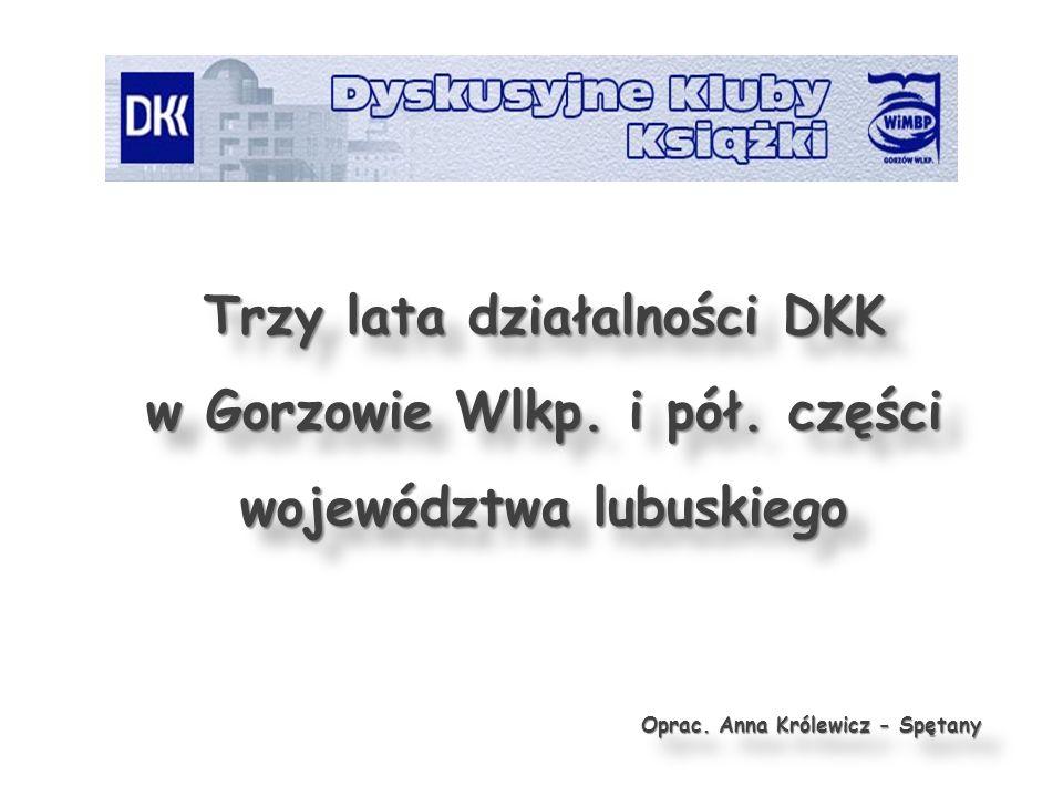 Trzy lata działalności DKK w Gorzowie Wlkp. i pół