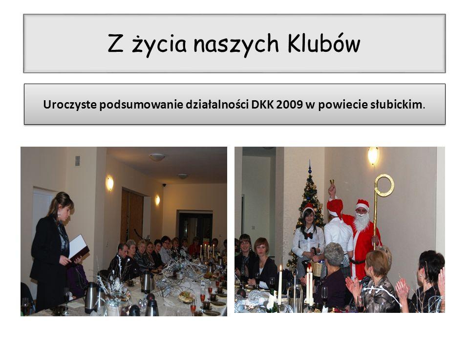 Uroczyste podsumowanie działalności DKK 2009 w powiecie słubickim.