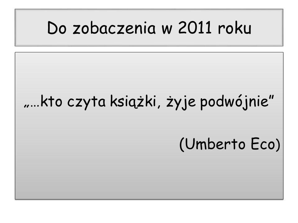"""""""…kto czyta książki, żyje podwójnie (Umberto Eco)"""