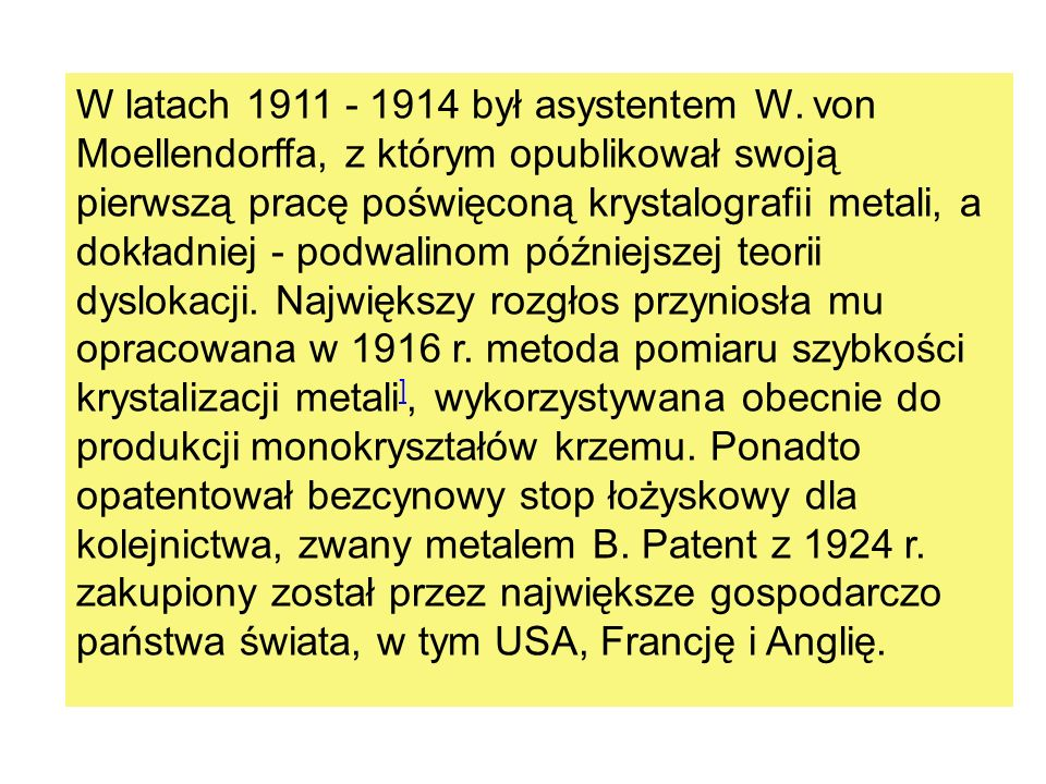 W latach 1911 - 1914 był asystentem W