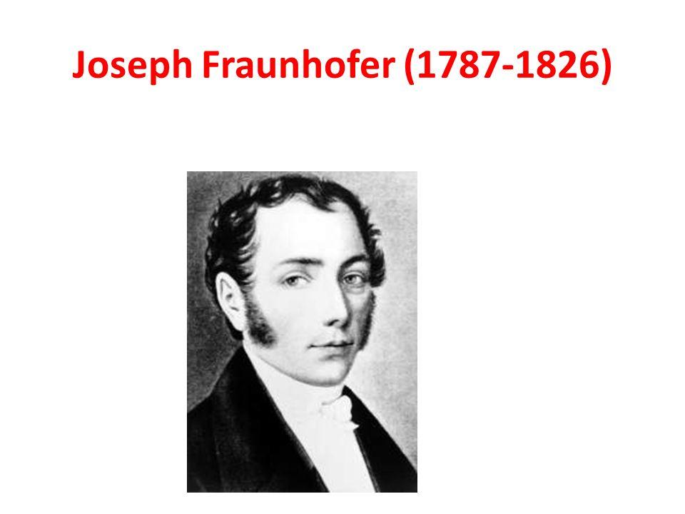 Joseph Fraunhofer (1787-1826)
