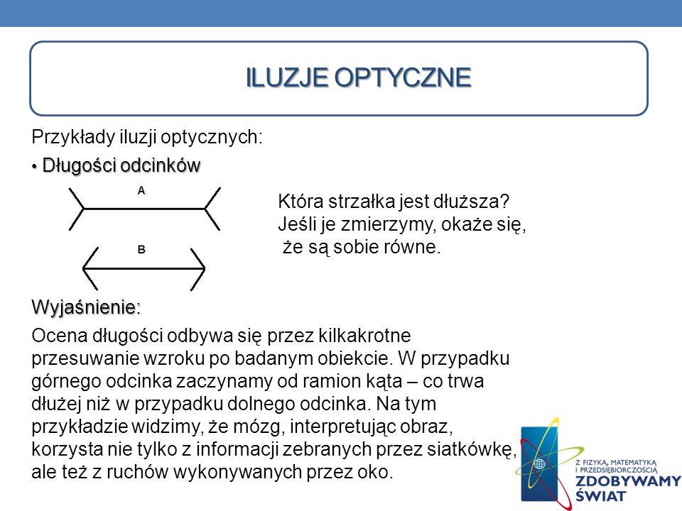 Iluzje optyczne Przykłady iluzji optycznych: Długości odcinków