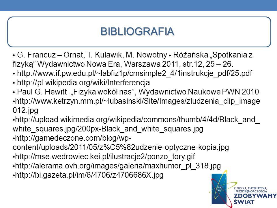 """BIBLIOGRAFIA G. Francuz – Ornat, T. Kulawik, M. Nowotny - Różańska """"Spotkania z fizyką Wydawnictwo Nowa Era, Warszawa 2011, str.12, 25 – 26."""