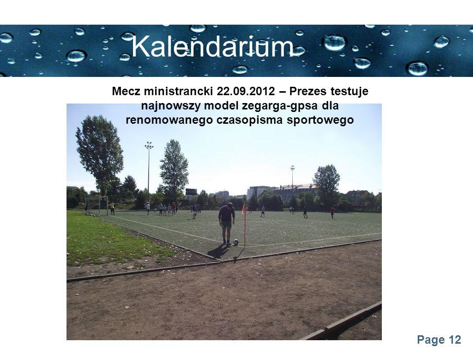 Kalendarium Mecz ministrancki 22.09.2012 – Prezes testuje najnowszy model zegarga-gpsa dla renomowanego czasopisma sportowego.