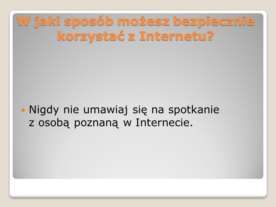 W jaki sposób możesz bezpiecznie korzystać z Internetu