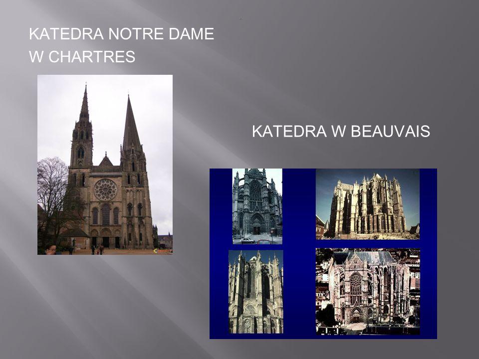. KATEDRA NOTRE DAME W cHARTRES KATEDRA W BEAUVAIS